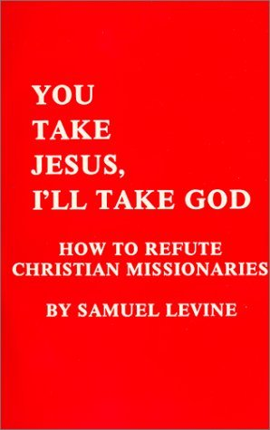 You Take Jesus, I'll Take God by Samuel Levine