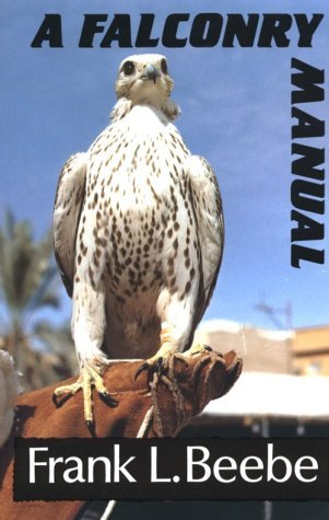 Falconry Manual by Frank Beebe