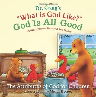 God Is All-Good (What Is God Like?, #7)