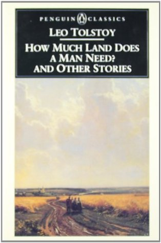 "how much land does a man require leo tolstoy theme ""how much land does a man need"" by leo tolstoy background on the selection leo tolstoy (1828–1910) was a russian novelist and social reformer, famous for his."