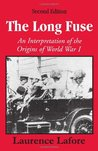The Long Fuse: An Interpretation of the Origins of World War I