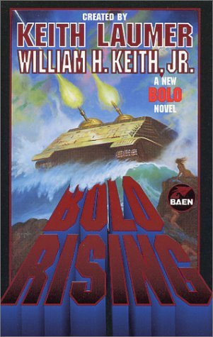 Bolo Rising by William H. Keith Jr.
