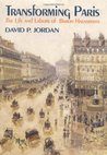 Transforming Paris: The Life and Labors of Baron Haussmann