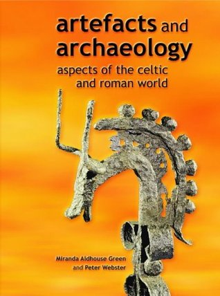 Artefacts and Archaeology: Aspects of the Celtic and Roman World
