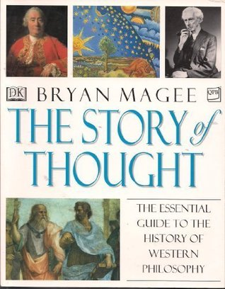 The Story Of Thought by Bryan Magee
