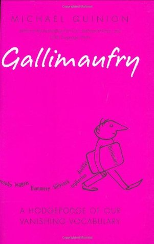 Gallimaufry: A Hodgepodge of Our Vanishing Vocabulary
