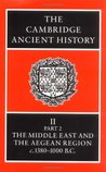 The Cambridge Ancient History, Volume 2, Part 2: The Middle East & the Aegean Region c.1380-1000 BC