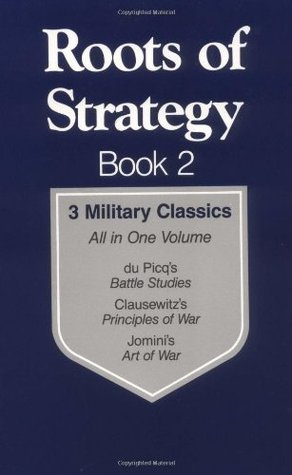 Roots of Strategy: Book 2 - 3 Military Classics