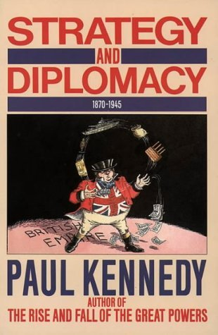 Strategy and Diplomacy 1870-1945: Eight Studies