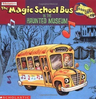 The Magic School Bus In The Haunted Museum by Linda Ward Beech