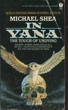 In Yana, the Touch of Undying by Michael   Shea