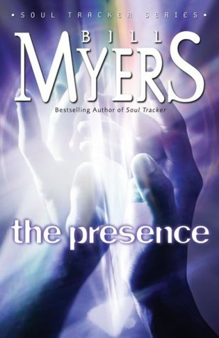 The Presence by Bill Myers