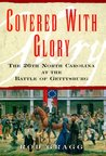 Covered with Glory: The 26th North Carolina Infantry at Gettysburg