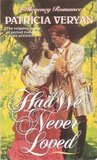 Had We Never Loved (The Tales of the Jewelled Men, #2)
