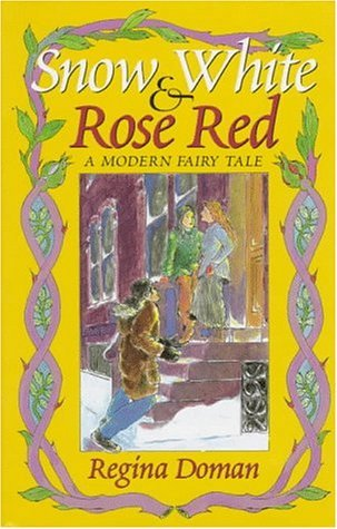 Snow White and Rose Red by Regina Doman