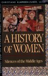 A History of Women: Silences of the Middle Ages (History of Women in the West, Vol 2)