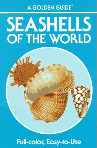 Seashells of the World - A Guide to the Better-Known Species by R. Tucker Abbott