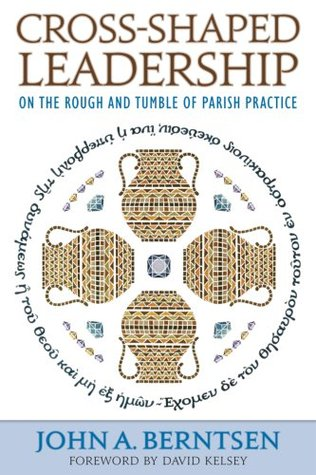 Cross-Shaped Leadership: On the Rough and Tumble of Parish Practice