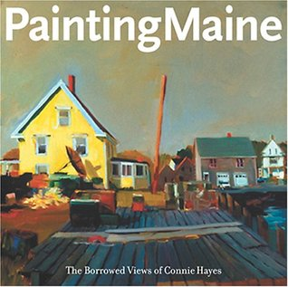 Painting Maine: The Borrowed Views of Connie Hayes