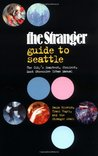 The Stranger Guide to Seattle