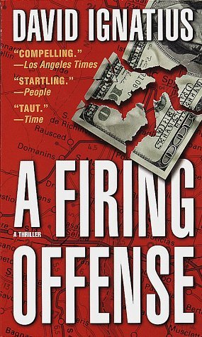 A Firing Offense by David Ignatius