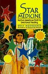 Star Medicine: Native American Path to Emotional Healing