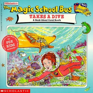 The Magic School Bus Takes A Dive by Joanna Cole