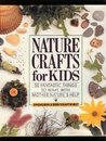 Nature Crafts for Kids by Gwen Diehn