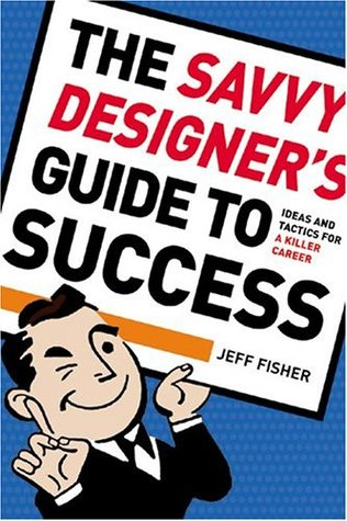 Savvy Designer's Guide To Success by Jeff Fisher