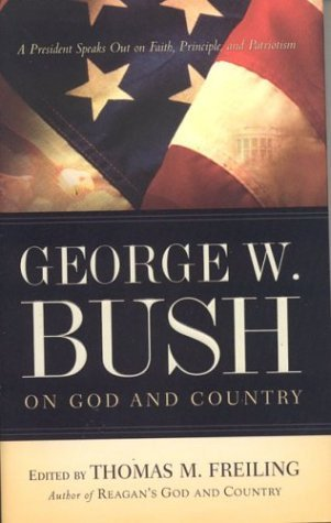 George W. Bush on God and Country by Tom Freiling