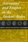 Astronomy and Empire in the Ancient Andes: The Cultural Origins of Inca Sky Watching