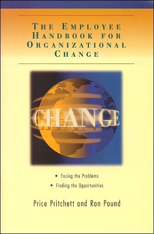 Employee Handbook for Organizational Change: Facing the Problems, Finding the Opportunities