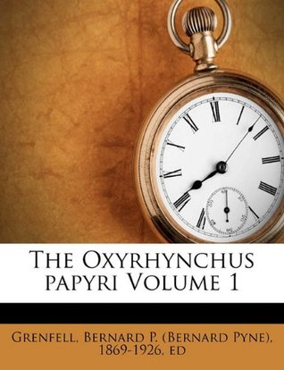 The Oxyrhynchus papyri Volume 1
