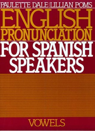 English Pronunciation for Spanish Speakers: Vowels