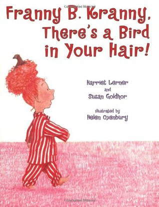 Franny B. Kranny, There's a Bird in Your Hair! by Harriet Lerner