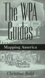 The Wpa Guides: Mapping America