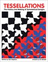 Tessellations: The History and Making of Symmetrical Designs
