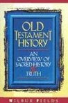 Old Testament History: An Overview of Sacred History and Truth