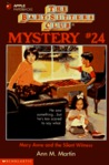 Mary Anne and the Silent Witness (Baby-Sitters Club Mystery, #24)