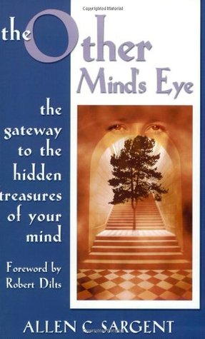 The Other Mind's Eye: The Gateway to the Hidden Treasures of Your Mind