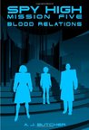 Spy High Mission Five: Blood Relations