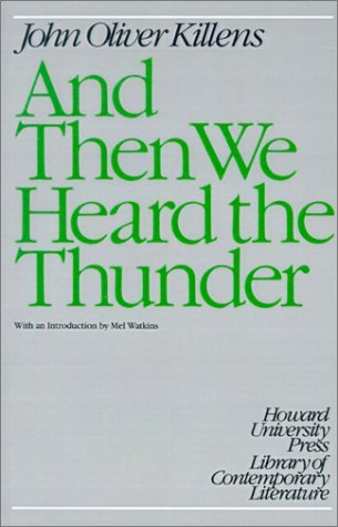 And Then We Heard the Thunder by John Oliver Killens