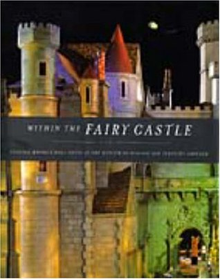 Within the Fairy Castle by Terry Ann R. Neff