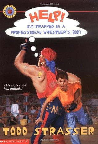 Help! I'm Trapped In A Professional Wrestler's Body by Todd Strasser