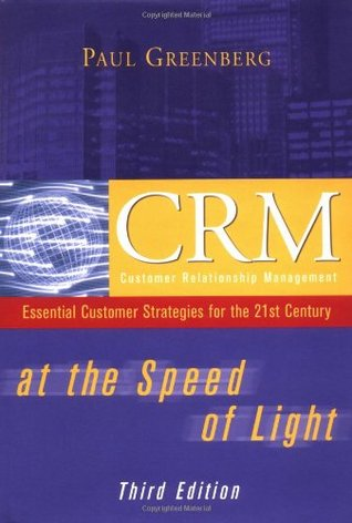 CRM at the Speed of Light: Essential Customer Strategies for the 21st Century