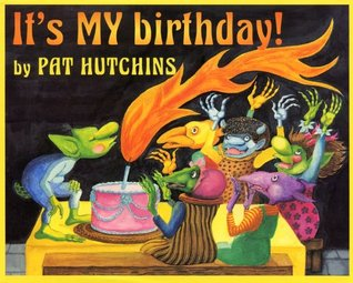 It's My Birthday! by Pat Hutchins
