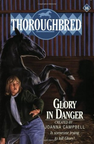 Glory in Danger (Thoroughbred #16)