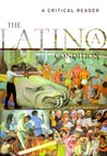 The Latinola Condition: A Critical Reader