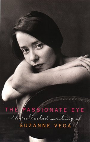 The Passionate Eye by Suzanne Vega