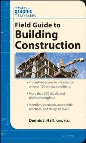 Graphic Standards Field Guide to Building Construction